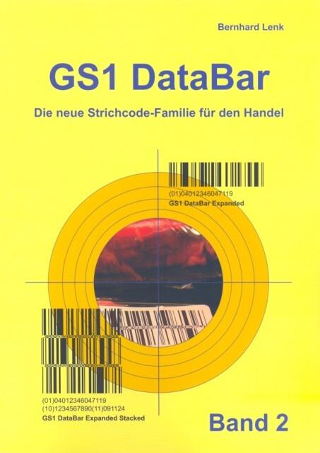 GS1 DataBar Band 2 als Buch von Bernhard Lenk