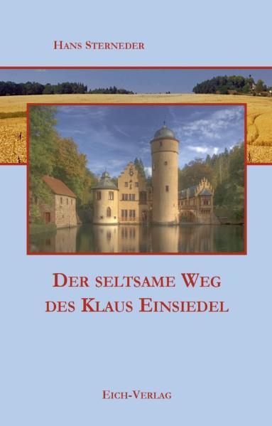 Der seltsame Weg des Klaus Einsiedel als Buch von Hans Sterneder