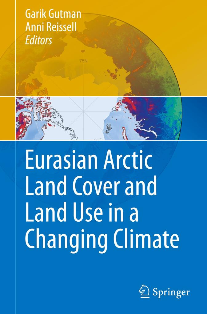 Eurasian Arctic Land Cover and Land Use in a Changing Climate als Buch von
