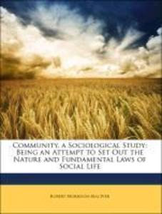 Community, a Sociological Study: Being an Attem...