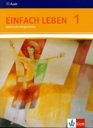 Einfach Leben. Katholische Religion für Realschulen in Baden-Württemberg. Schülerband 5./6. Jahrgangsstufe als Buch von