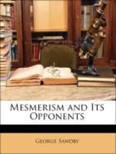 Mesmerism and Its Opponents als Taschenbuch von...