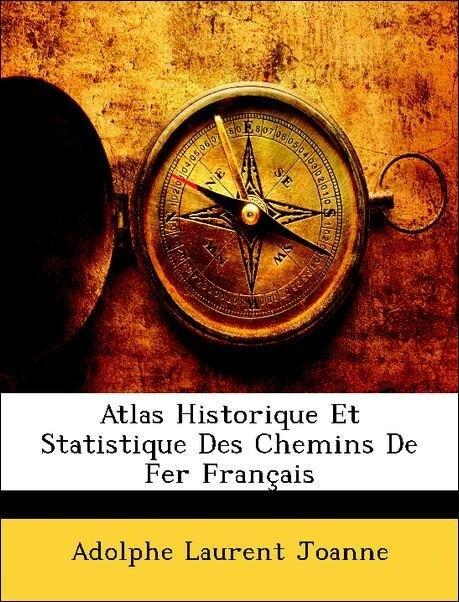 Atlas Historique Et Statistique Des Chemins De Fer Français als Taschenbuch