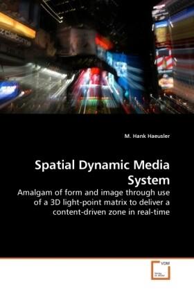 Spatial Dynamic Media System als Buch von M. Hank Haeusler