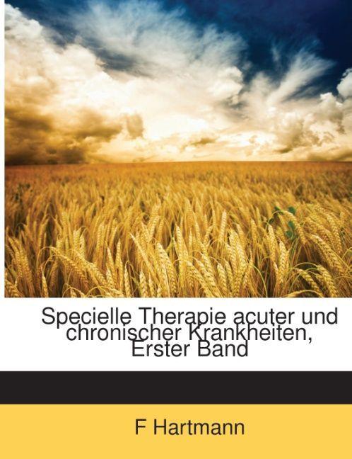Specielle Therapie acuter und chronischer Krankheiten, Erster Band als Taschenbuch