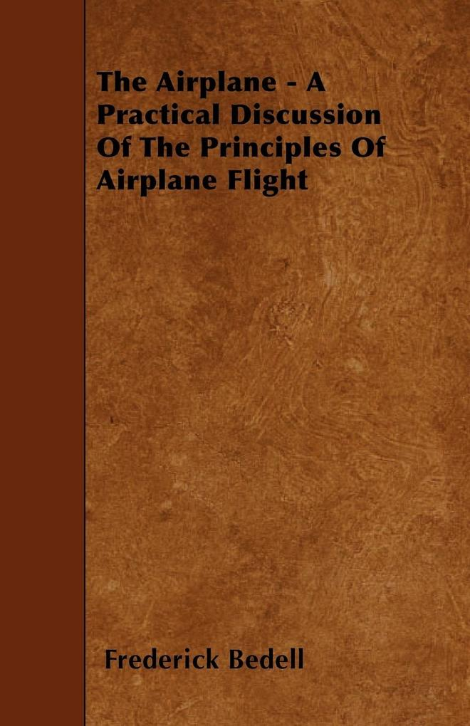 The Airplane - A Practical Discussion Of The Pr...