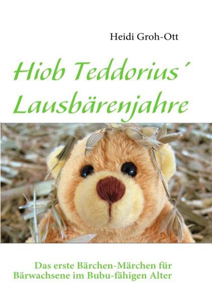 Hiob Teddorius' Lausbärenjahre als Buch