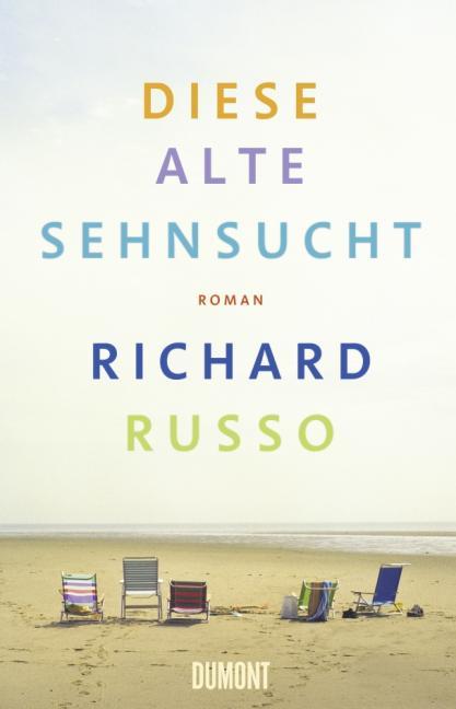 Diese alte Sehnsucht als Buch von Richard Russo
