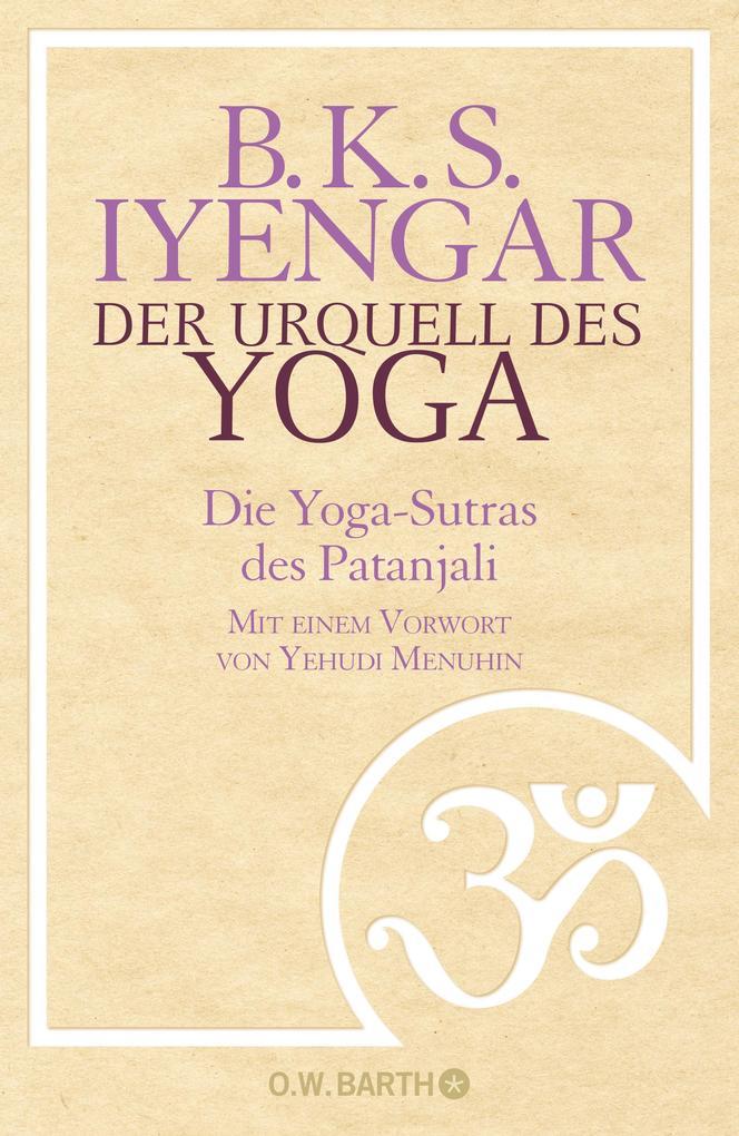 Der Urquell des Yoga als Buch von B. K. S. Iyengar