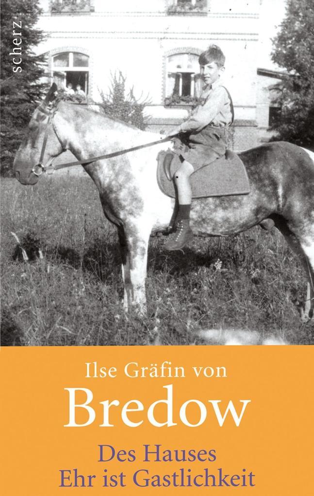 Des Hauses Ehr ist Gastlichkeit als Buch von Ilse Gräfin von Bredow
