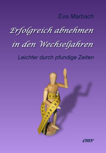 Erfolgreich abnehmen in den Wechseljahren als Buch von Eva Marbach