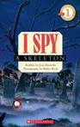 I Spy a Skeleton (Scholastic Reader, Level 1)
