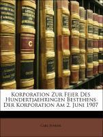 Korporation Zur Feier Des Hundertjaehringen Bes...