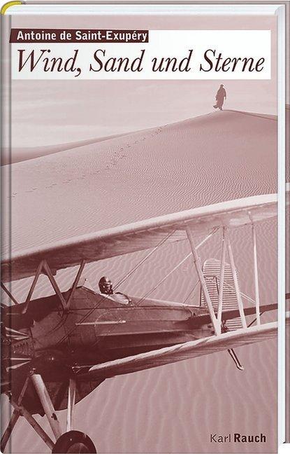 Wind, Sand, Sterne als Buch von Antoine de Saint-Exupéry