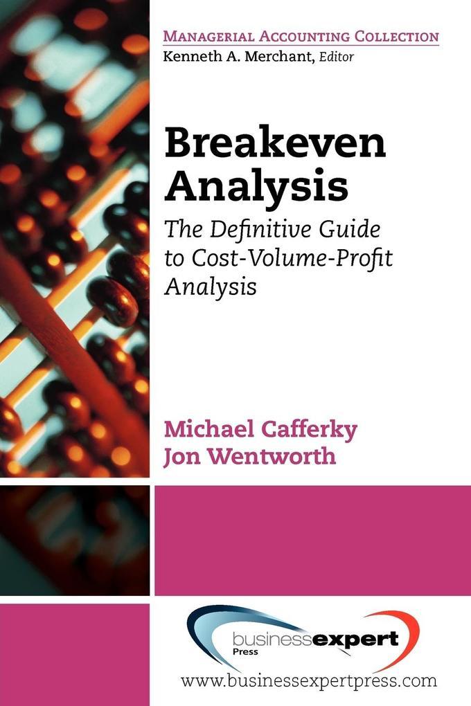 Break Even Analysis als Taschenbuch von Michael Cafferky, Wentworth Jon, Cafferky Michael Cafferky