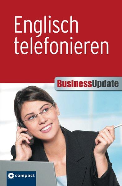 Business Update. Englisch telefonieren als Buch