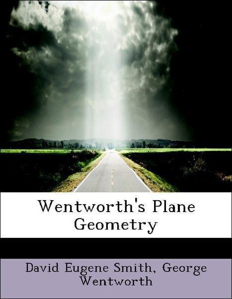 Wentworth's Plane Geometry als Taschenbuch von David Eugene Smith, George Wentworth