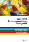 Wie wirkt Psychosomatische Energetik?
