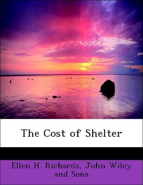 The Cost of Shelter als Taschenbuch von Ellen H. Richards, John Wiley and Sons