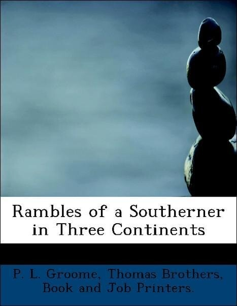 Rambles of a Southerner in Three Continents als...