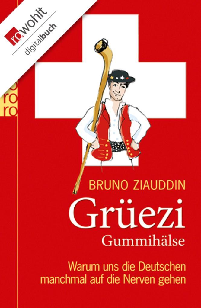 Grüezi Gummihälse als eBook von Bruno Ziauddin - Rowohlt E-Book
