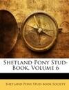 Shetland Pony Stud-Book, Volume 6
