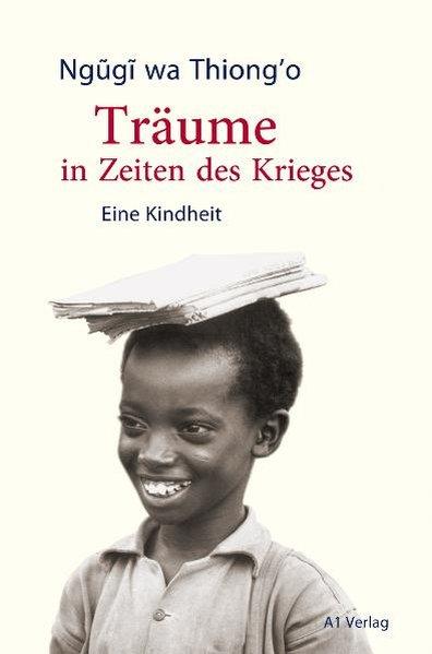 Träume in Zeiten des Krieges als Buch von Ngugi wa Thiong'o