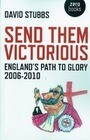 Send Them Victorious: England's Path to Glory 2006-2010