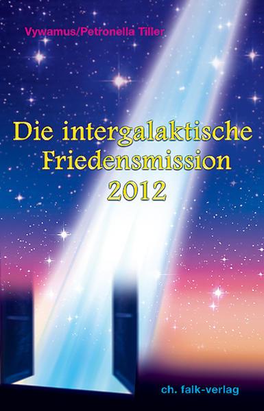 Die Intergalaktische Friedensmission 2012 als Buch