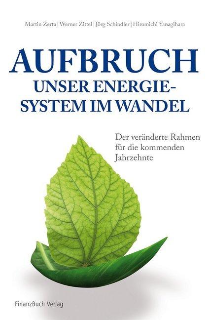 Aufbruch - Unser Energiesystem im Wandel als Buch