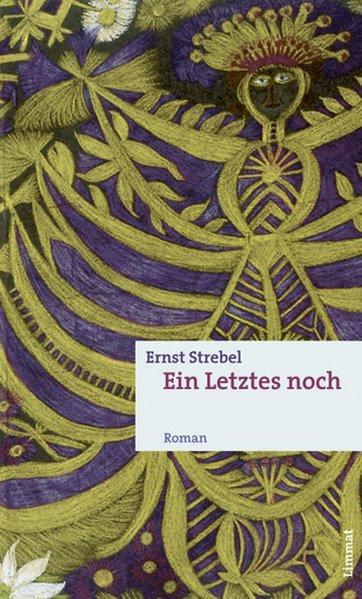 Ein Letztes noch als Buch von Ernst Strebel