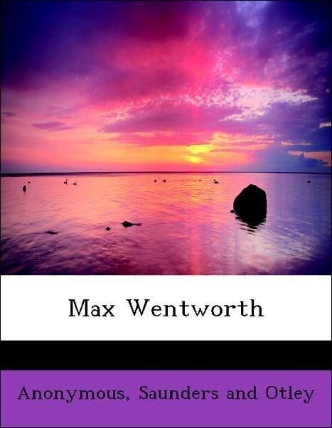 Max Wentworth als Taschenbuch von Anonymous, Saunders and Otley