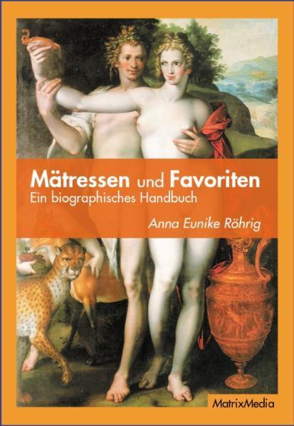 Mätressen und Favoriten als Buch von Anna Eunik...