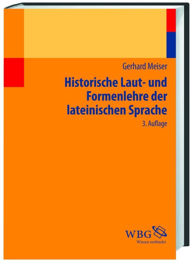 Historische Laut- und Formenlehre der lateinischen Sprache als Buch