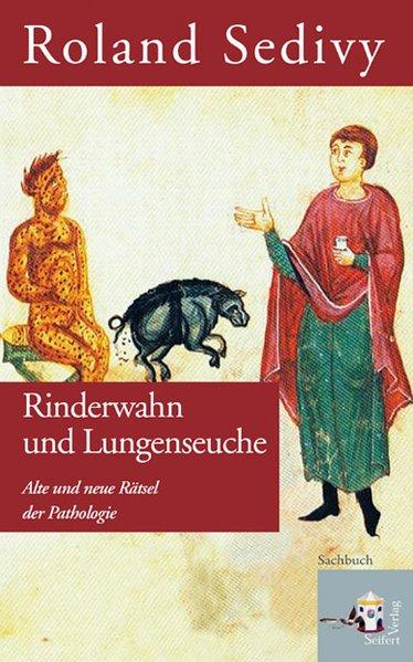 Rinderwahn und Lungenseuche als Buch von Roland Sedivy