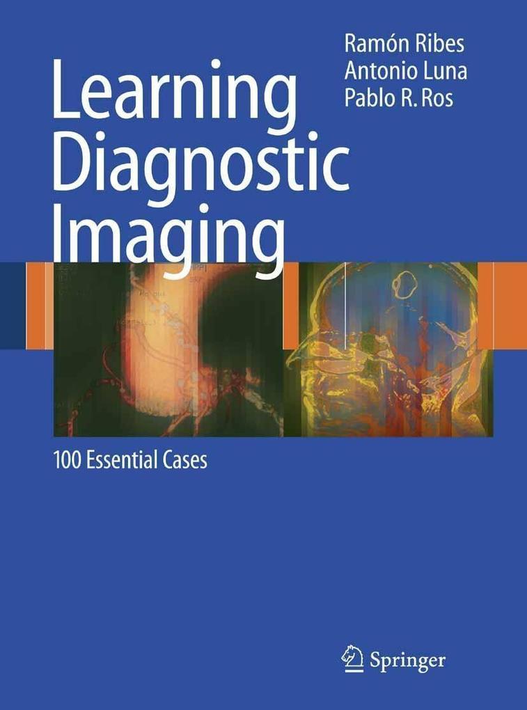 Learning Diagnostic Imaging als eBook von Ramón Ribes, Antonio Luna, Pablo R. Ros