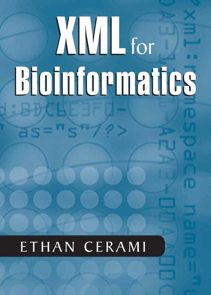 XML for Bioinformatics als eBook von Ethan Cera...