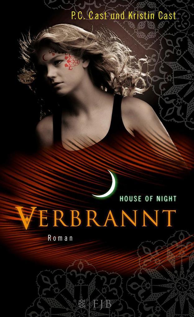 House of Night 07. Verbrannt als Buch von Kristin Cast, P. C. Cast