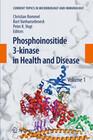 Phosphoinositide 3-kinase in Health and Disease 1