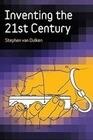 Inventing the 21st Century