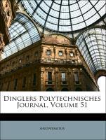 Dinglers Polytechnisches Journal, Volume 51 als...