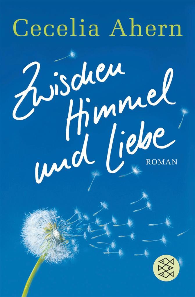 Zwischen Himmel und Liebe als eBook von Cecelia Ahern