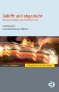 Bekifft und abgedreht als eBook von Udo Küstner, Gisela Beckmann-Többen - Balance Buch + Medien