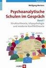 Psychoanalytische Schulen im Gespräch - Band 1