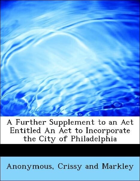 A Further Supplement to an Act Entitled An Act ...