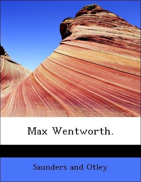 Max Wentworth. als Taschenbuch von Saunders and Otley