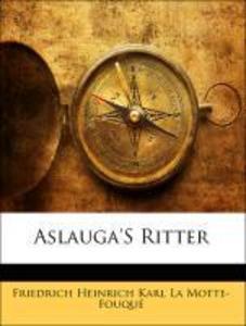 Aslauga´S Ritter, Zweite Auflage als Taschenbuc...