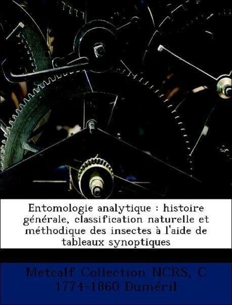 Entomologie analytique : histoire générale, cla...