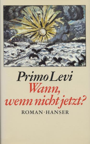 Wann, wenn nicht jetzt? als Buch von Primo Levi