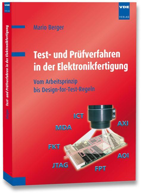 Test- und Prüfverfahren in der Elektronikfertigung als Buch von Mario Berger, Stefan Meißner